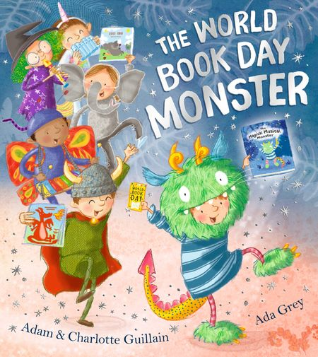 The World Book Day Monster - Adam Guillain and Charlotte Guillain, Illustrated by Ada Grey