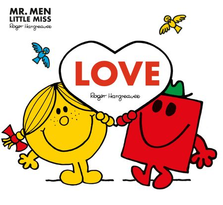 Mr. Men: Love (Mr. Men and Little Miss Picture Books) (Mr. Men and Little Miss Picture Books) - Roger Hargreaves, Illustrated by Roger Hargreaves