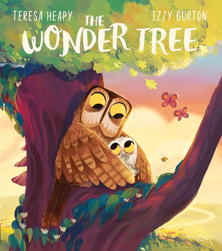 The Wonder Tree - Teresa Heapy, Illustrated by Izzy Burton
