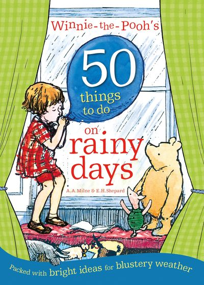 Winnie-the-Pooh's 50 Things to do on rainy days - A. A. Milne, Illustrated by E. H. Shepard