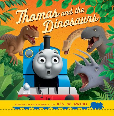 Thomas & Friends: Thomas and the Dinosaurs - Rev. W. Awdry, Illustrated by Robin Davies