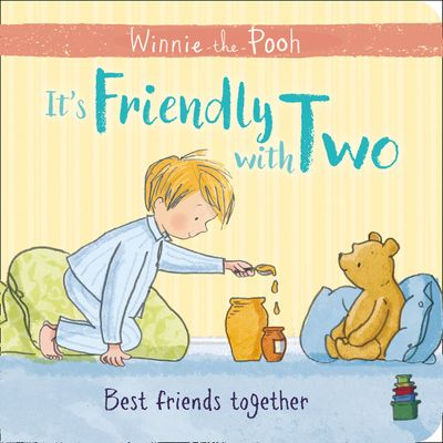 Winnie-the-Pooh: It's Friendly with Two: First Board Book - Egmont Publishing UK