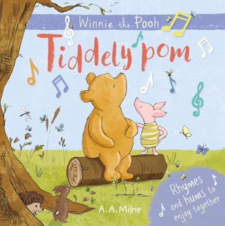 Winnie-the-Pooh: Tiddely pom: Rhymes and hums to enjoy together - A. A. Milne