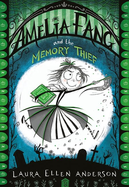 Amelia Fang and the Memory Thief (The Amelia Fang Series) - Laura Ellen Anderson