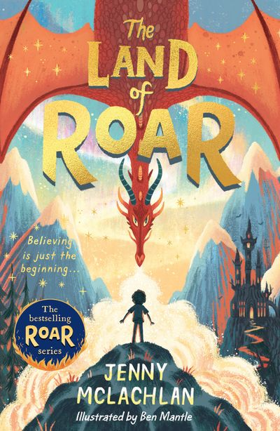 The Land of Roar (The Land of Roar series) - Jenny McLachlan, Illustrated by Ben Mantle