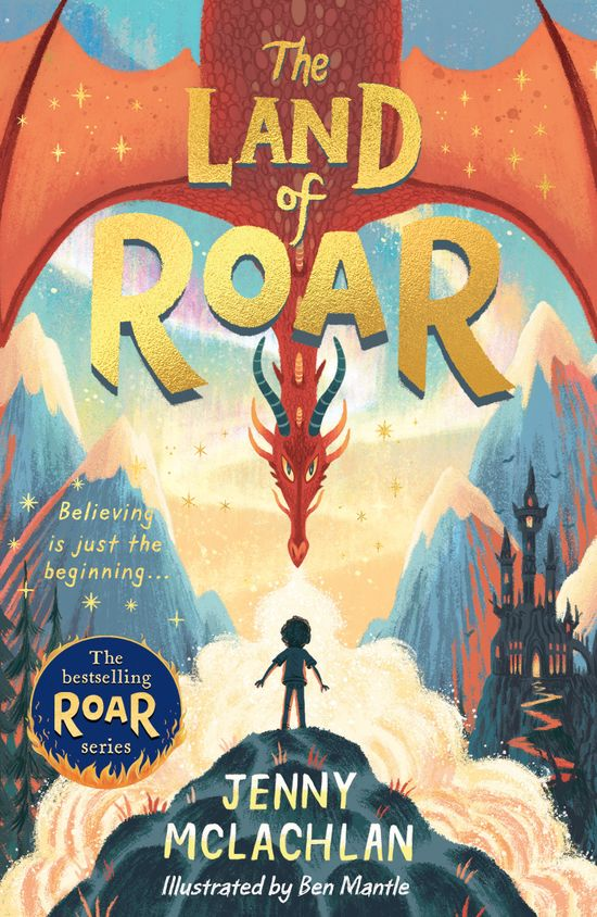 The Land of Roar (The Land of Roar series, Book 1) - Jenny McLachlan, Illustrated by Ben Mantle