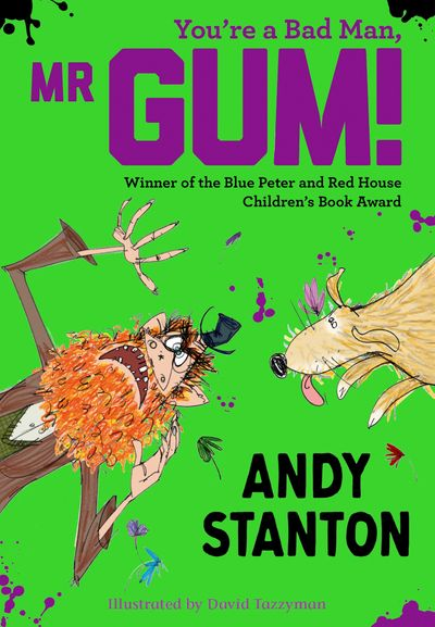 You're a Bad Man, Mr. Gum! - Andy Stanton, Illustrated by David Tazzyman
