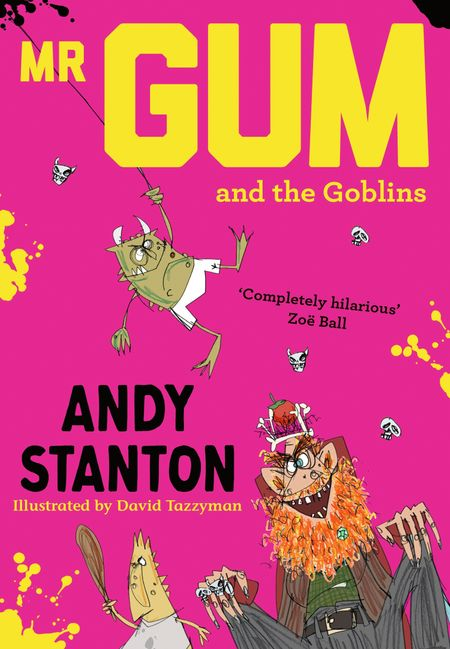 Mr. Gum and the Goblins - Andy Stanton, Illustrated by David Tazzyman