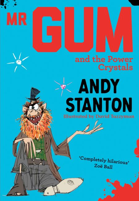 Mr Gum and the Power Crystals - Andy Stanton, Illustrated by David Tazzyman