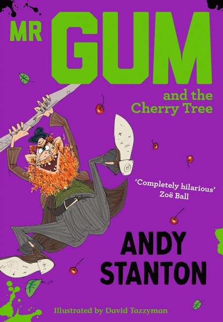 Mr Gum and the Cherry Tree - Andy Stanton, Illustrated by David Tazzyman