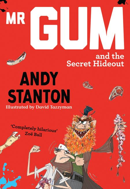 Mr Gum and the Secret Hideout - Andy Stanton, Illustrated by David Tazzyman