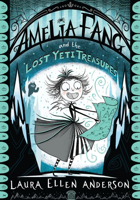 Amelia Fang and the Lost Yeti Treasures (The Amelia Fang Series) - Laura Ellen Anderson