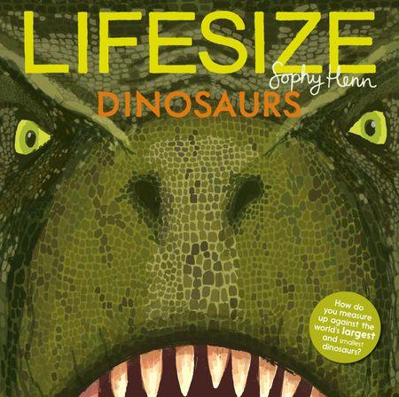 Lifesize Dinosaurs - Sophy Henn
