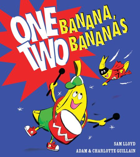 One Banana, Two Bananas - Adam Guillain and Charlotte Guillain, Illustrated by Sam Lloyd