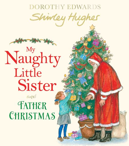 My Naughty Little Sister and Father Christmas - Dorothy Edwards, Illustrated by Shirley Hughes