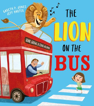 The Lion on the Bus - Gareth P Jones, Illustrated by Jeff Harter