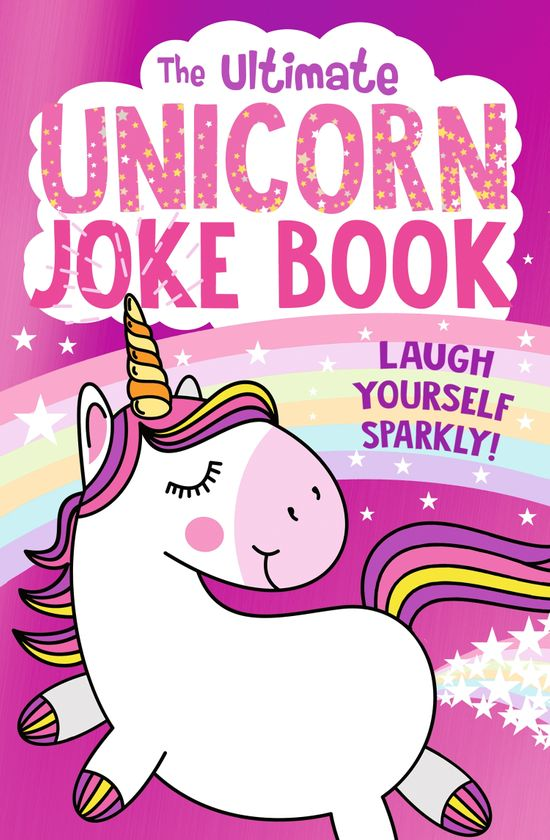 The Ultimate Unicorn Joke Book - Egmont Publishing UK