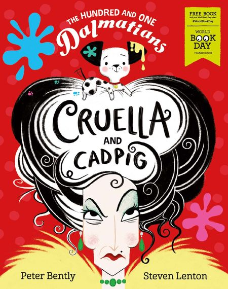 The Hundred and One Dalmatians: Cruella and Cadpig – World Book Day 2019 - Peter Bently, Illustrated by Steven Lenton