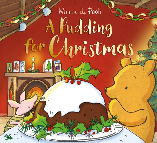 Winnie-the-Pooh: A Pudding for Christmas - Egmont Publishing UK