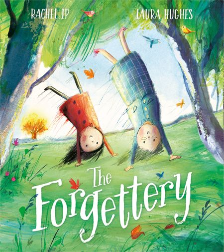 The Forgettery - Rachel Ip, Illustrated by Laura Hughes