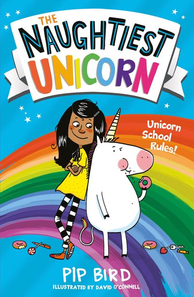 The Naughtiest Unicorn (The Naughtiest Unicorn series, Book 1) - Pip Bird, Illustrated by David O'Connell