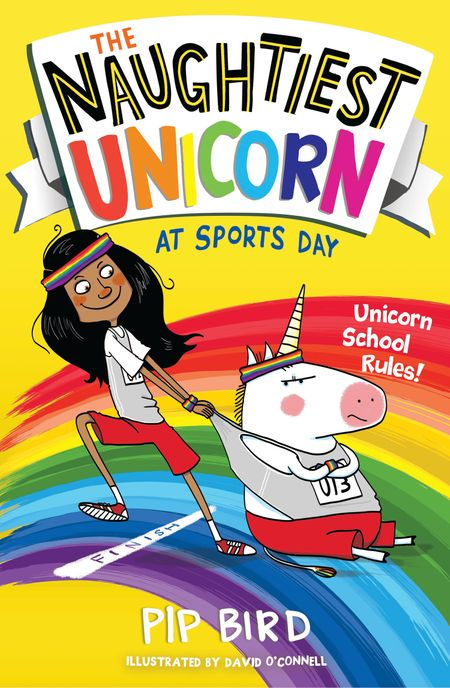 The Naughtiest Unicorn at Sports Day (The Naughtiest Unicorn series) - Pip Bird, Illustrated by David O'Connell