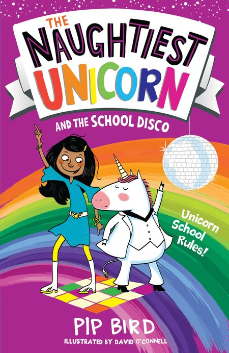The Naughtiest Unicorn and the School Disco (The Naughtiest Unicorn series) - Pip Bird, Illustrated by David O'Connell