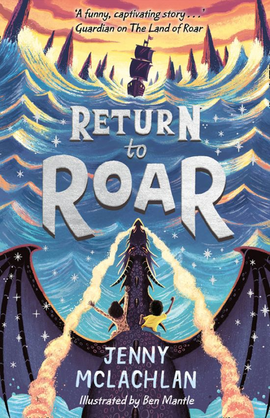 Return to Roar (The Land of Roar series, Book 2) - Jenny McLachlan, Illustrated by Ben Mantle