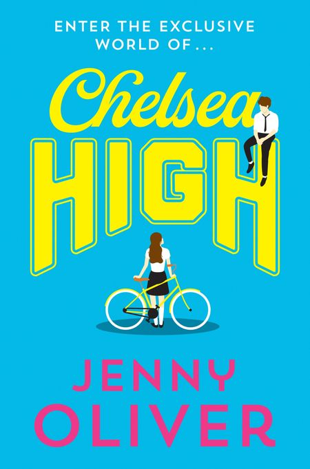 Chelsea High (Chelsea High Series) - Jenny Oliver