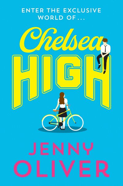 Chelsea High (Chelsea High Series, Book 1) - Jenny Oliver