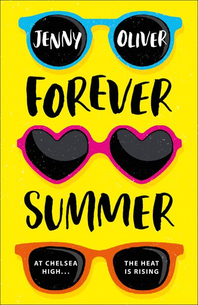 Forever Summer: A Chelsea High Novel (Chelsea High Series) - Jenny Oliver