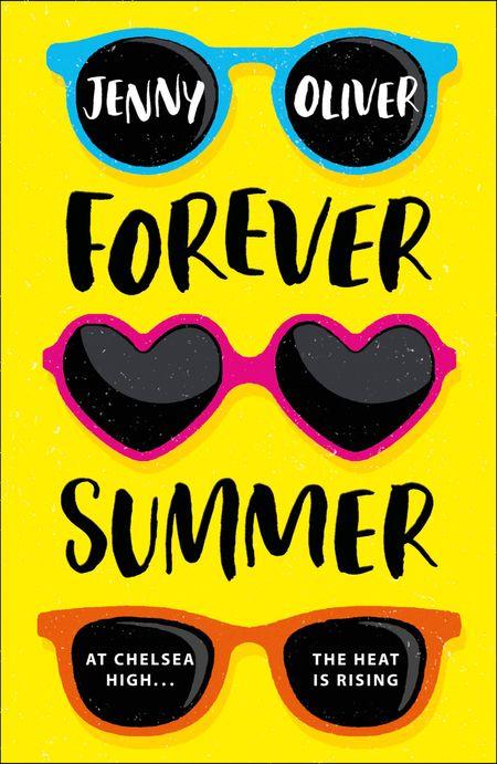 Forever Summer: A Chelsea High Novel (Chelsea High Series, Book 2) - Jenny Oliver