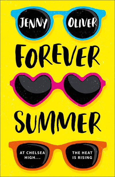 Forever Summer: A Chelsea High Novel (Chelsea High Series) - Jenny Oliver