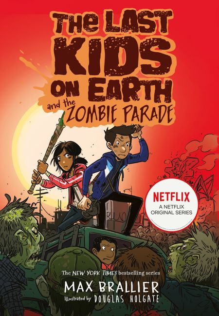 The Last Kids on Earth and the Zombie Parade - Max Brallier, Illustrated by Douglas Holgate