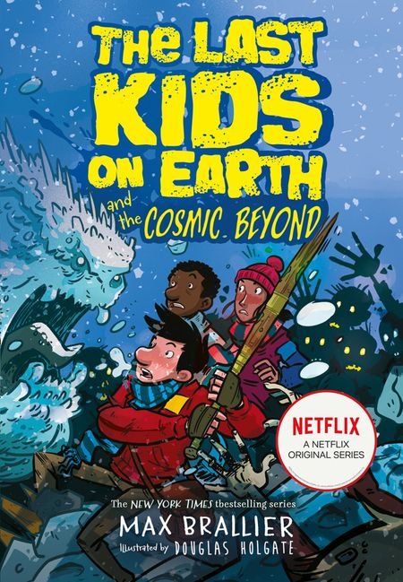 The Last Kids on Earth and the Cosmic Beyond - Max Brallier, Illustrated by Douglas Holgate