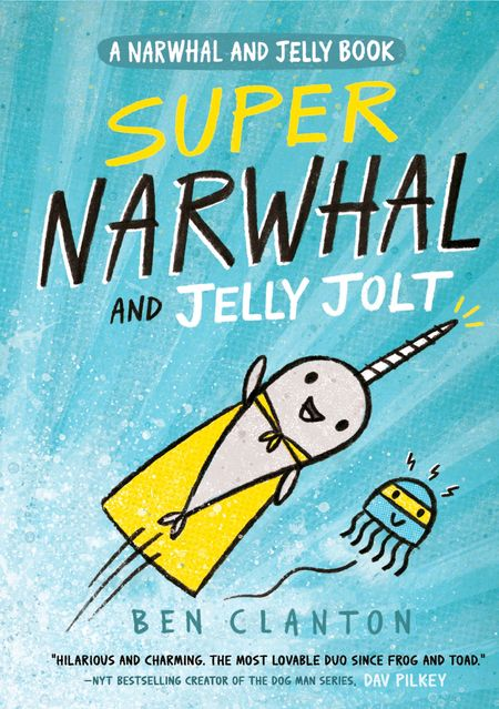 Super Narwhal and Jelly Jolt (Narwhal and Jelly 2) (A Narwhal and Jelly book) - Ben Clanton