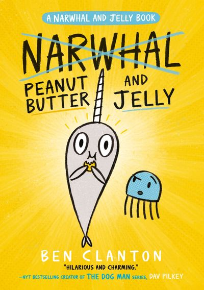 Peanut Butter and Jelly (Narwhal and Jelly 3) (A Narwhal and Jelly book) - Ben Clanton