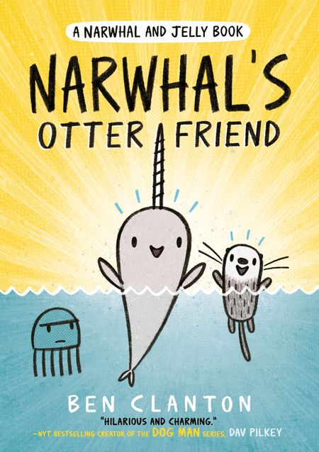 Narwhal's Otter Friend (Narwhal and Jelly 4) (A Narwhal and Jelly book) - Ben Clanton