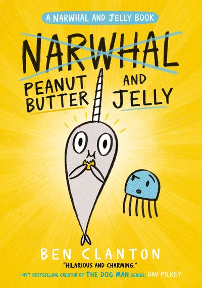 Peanut Butter and Jelly (Narwhal and Jelly 3) - Ben Clanton