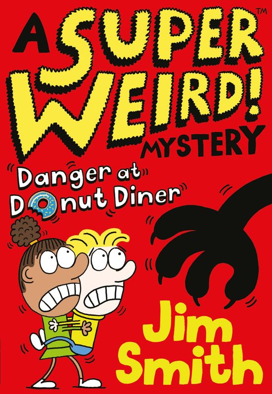 A Super Weird! Mystery: Danger at Donut Diner - Jim Smith