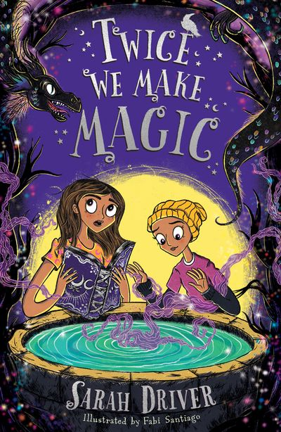 Twice We Make Magic - Sarah Driver, Illustrated by Fabi Santiago