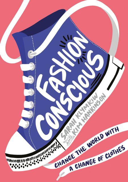 Fashion Conscious - Sarah Klymkiw, Illustrated by Kim Hankinson