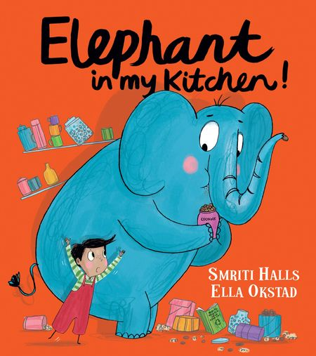 Elephant in My Kitchen!: A critically acclaimed, humorous introduction to climate change and protecting our natural world - Smriti Halls, Illustrated by Ella Okstad