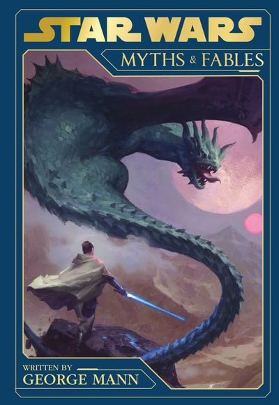 Star Wars: Myths and Fables - George Mann