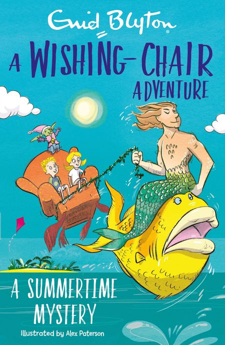 A Wishing-Chair Adventure: A Summertime Mystery - Enid Blyton, Illustrated by Alex Paterson