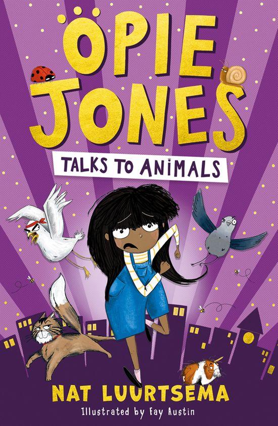 Opie Jones Talks to Animals - Nat Luurtsema, Illustrated by Fay Austin