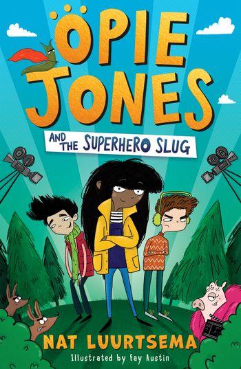 Opie Jones and the Superhero Slug - Nat Luurtsema