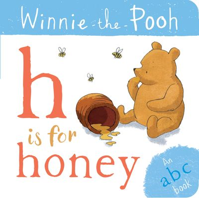 Winnie-the-Pooh: H is for Honey (an ABC Book) - Egmont Publishing UK