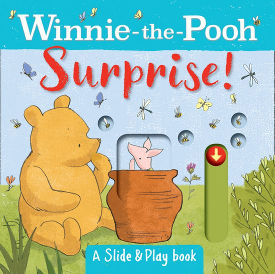 Winnie the Pooh: Surprise! (A Slide & Play Book) - Egmont Publishing UK