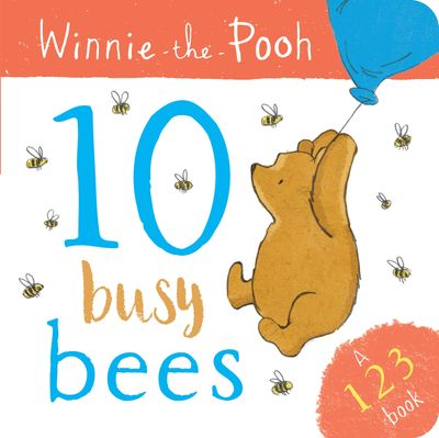 Winnie the Pooh: 10 Busy Bees (a 123 Book) - Egmont Publishing UK